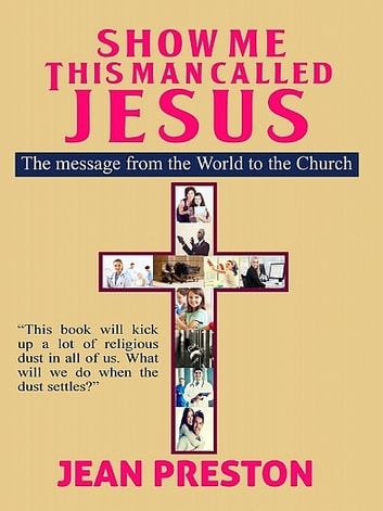 Show Me This Man Called Jesus ebook by Jean Preston