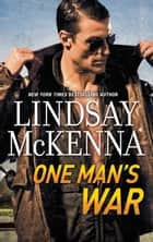 One Man's War (Mills & Boon M&B) ebook by Lindsay McKenna
