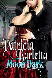 Moon Dark (Book 1 Auriano Curse Series) ebook by Patricia Barletta