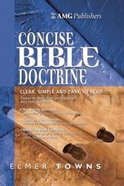 AMG Concise Bible Doctrines ebook by Elmer Towns