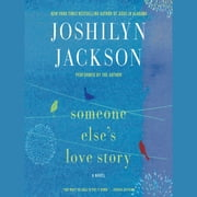 Someone Else's Love Story - A Novel audiobook by Joshilyn Jackson