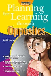 Planning for Learning through Opposites ebook by Judith Harries