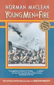 Young Men and Fire ebook by Norman Maclean