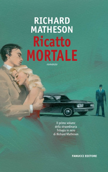 Ricatto mortale ebook by Richard Matheson