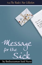 Message for Sick (Translated) ebook by Bediuzzaman Said Nursi