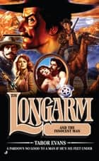 Longarm 376 - Longarm and the Innocent Man ebook by Tabor Evans