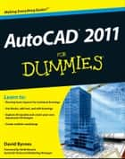 AutoCAD 2011 For Dummies ebook by David Byrnes