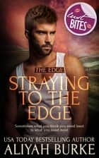 Straying to The Edge ebook by Aliyah Burke