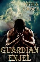 Guardian Enjel ebook by Viola Grace