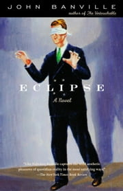 Eclipse - A Novel ebook by John Banville