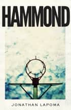 Hammond ebook by Jonathan LaPoma