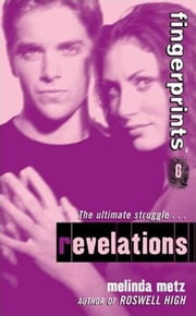 Fingerprints #6: Revelations ebook by Melinda Metz