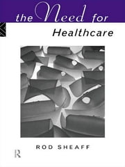 The Need For Health Care ebook by W.R. Sheaff