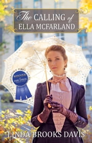The Calling of Ella McFarland ebook by Linda Brooks Davis