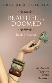 Ascend - An Ancient Egyptian Erotic Romance ebook by Soledad Triunfo