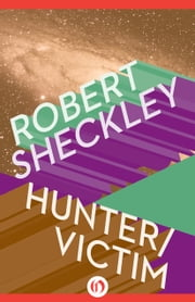 Hunter/Victim ebook by Robert Sheckley