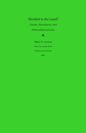 Wedded to the Land? - Gender, Boundaries, and Nationalism in Crisis ebook by Mary N. Layoun,Stanley Fish,Fredric Jameson