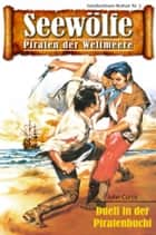 Seewölfe - Piraten der Weltmeere 5 - Duell in der Piratenbucht ebook by John Curtis