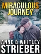 Miraculous Journey ebook by Anne Strieber,Whitley Strieber