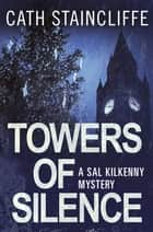 Towers of Silence - Sal Kilkenny #5 ebook by Cath Staincliffe