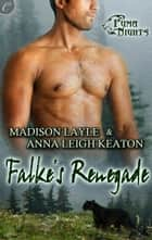 Falke's Renegade ebook by Anna Leigh Keaton, Madison Layle