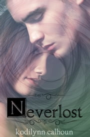 Neverlost ebook by Kodilynn Calhoun