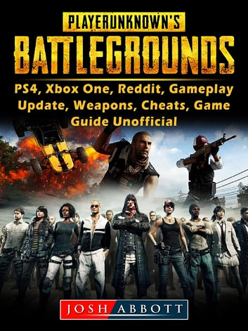 Player Unknowns Battlegrounds, PS4, Xbox One, Reddit, Gameplay, Update,  Weapons, Cheats, Game Guide Unofficial