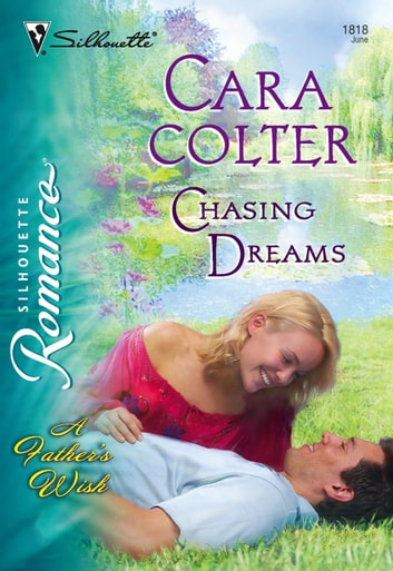 Chasing Dreams (Mills & Boon Silhouette) ebook by Cara Colter