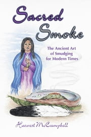 Sacred Smoke ebook by Harvest McCampbell