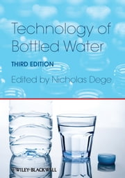 Technology of Bottled Water ebook by Nicholas Dege