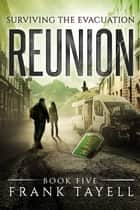 Surviving The Evacuation, Book 5: Reunion ebook by