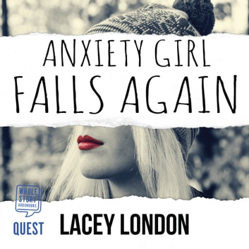 Anxiety Girl Falls Again audiobook by Lacey London