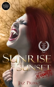 Sunrise at Sunset: Revamped (Sunset Vampire Series, Book 1) ebook by Jaz Primo