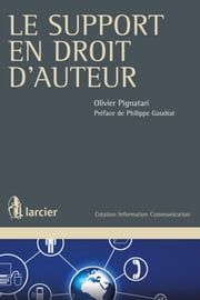 Le support en droit d'auteur ebook by Olivier Pignatari, Philippe Gaudrat