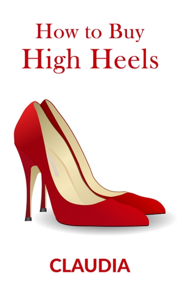 How to Buy High Heels ebook by Claudia