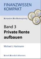 Private Rente aufbauen - Band 3 ebook by