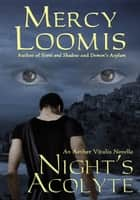 Night's Acolyte - an Aether Vitalis Novella ebook by Mercy Loomis