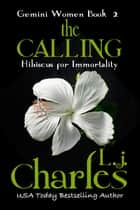 The Calling - Gemini Women ebook by L.j. Charles