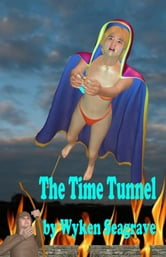 The Time Tunnel ebook by Wyken Seagrave