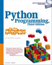 Python Programming for the Absolute Beginner, Third Edition ebook by Michael Dawson