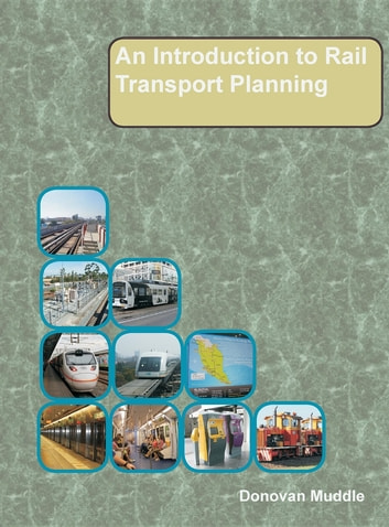 An Introduction to Rail Transport Planning ebook by Donovan Muddle
