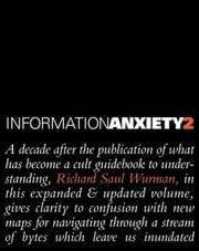 Information Anxiety 2 ebook by Wurman, Richard Saul
