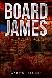Board James ebook by Aaron Dennis