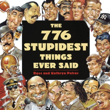 776 Stupidest Things Ever Said ebook by Ross Petras,Kathryn Petras