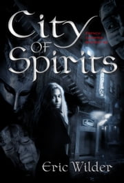 City of Spirits ebook door Eric Wilder