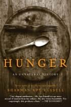Hunger - An Unnatural History ebook by Sharman Apt Russell