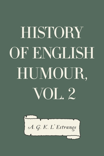 History of English Humour, Vol. 2 ebook by A. G. K. L'Estrange