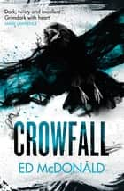 Crowfall - The Raven's Mark Book Three ebook by Ed McDonald