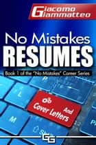 No Mistakes Resumes ebook by Giacomo Giammatteo