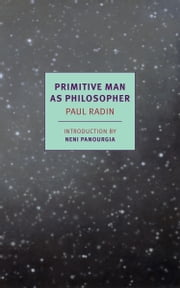 Primitive Man as Philosopher ebook by Paul Radin,Neni Panourgia